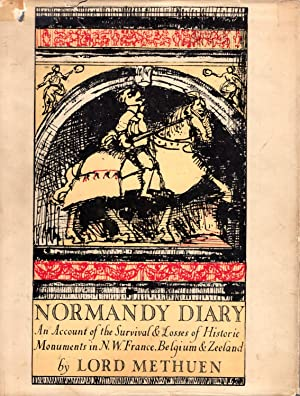 Normandy Diary being a record of survivals: Methuen, Lord