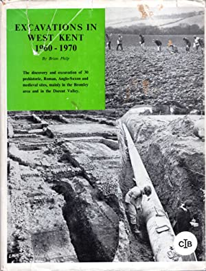 Excavtaions in west Kent 1960-1970 - the: Philp, Brian