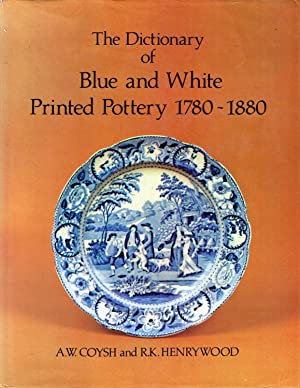 The Dictionary of Blue & White Printed: Coysh, A W