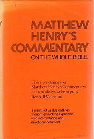 Commentary on the Whole Bible: Henry, Matthew (edited