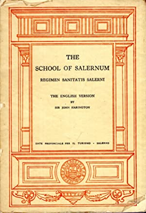 The School of Salernum Regimen Sanitatis Salerni: Harington, John