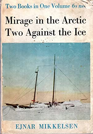 Mirage in the Arctic [with] Two Against: Mikkelsen, Ejnar
