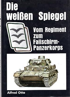 Die Weissen Spiegel : Vom Regiment Zum: Otte, Alfred