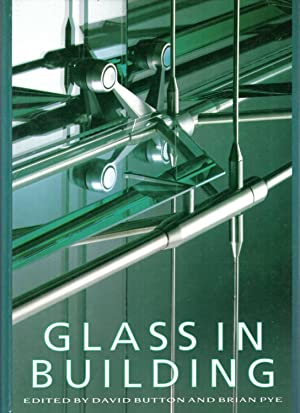 Glass in Building : A Guide to: Button, David &