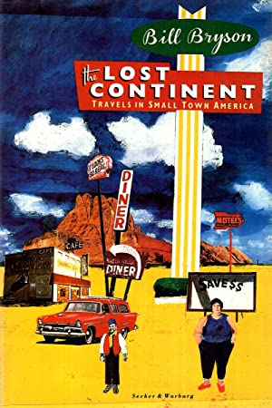 The Lost Continent : Travels in Small: Bryson, Bill