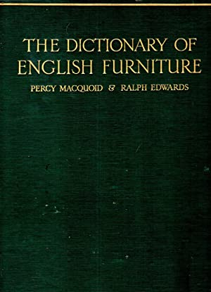 The Dictionary of English Furniture from the: MacQuoid, Percy &