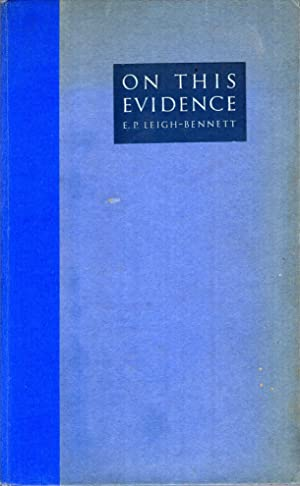 On This Evidence, a study in 1936: Leigh-Bennett, E P