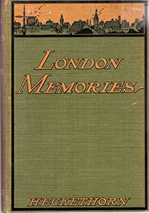 London Memories : social, historical and topographical: Heckethorn, Charles William