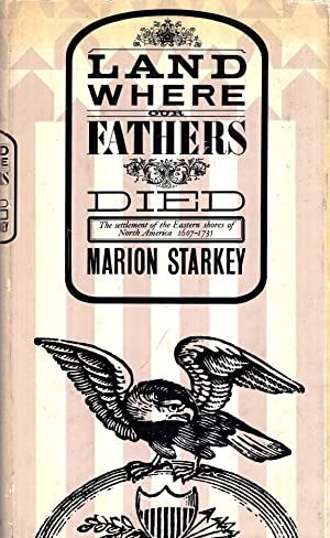 Land where our Fathers Died - the: Starkey, Marion L