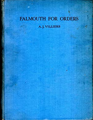 Falmouth for Orders : the story of: Villiers, A J