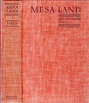 Mesa Land - the history and romance: Ickes, Anna Wilmarth