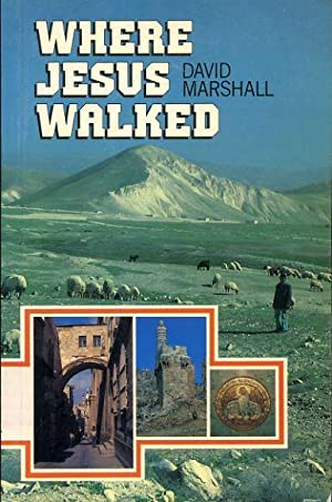 WHERE JESUS WALKED in search of Jesus: Marshall, David
