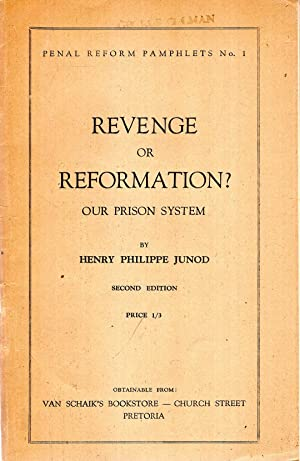 Revenge or Reformation? a study of the: Junod, Henri Philippe