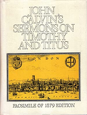 Sermons on Timothy and Titus (16th-17th Century Facsimile Editions): Calvin, John