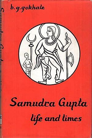 Samudra Gupta - Life and Times: Gokhale, B G