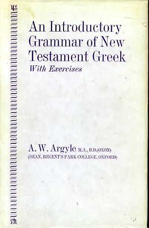 AN INTRODUCTORY GRAMMAR OF NEW TESTAMENT GREEK: Argyle, A W