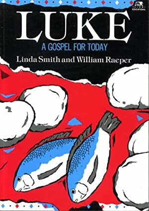 LUKE A GOSPEL FOR TODAY: Smith, Linda &
