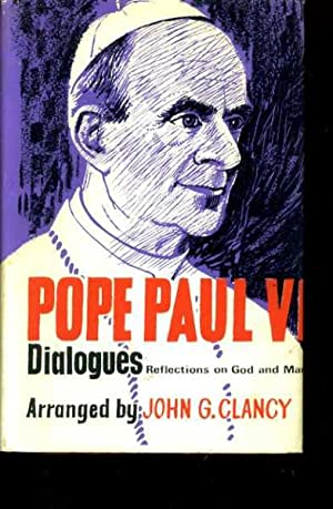 POPE PAUL VI: DIALOGUES Reflections on God: Paul VI, Pope: