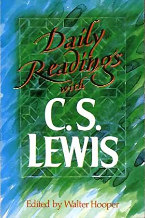 DAILY READINGS WITH C S LEWIS: Lewis, C S