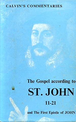 THE GOSPEL ACCORDING TO ST JOHN and THE FIRST EPISTLE OF JOHN (two volumes): Calvin, John (...