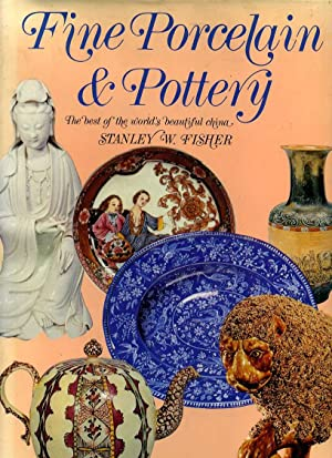 FINE PORCELAIN & POTTERY the best of: Fisher, Stanley W