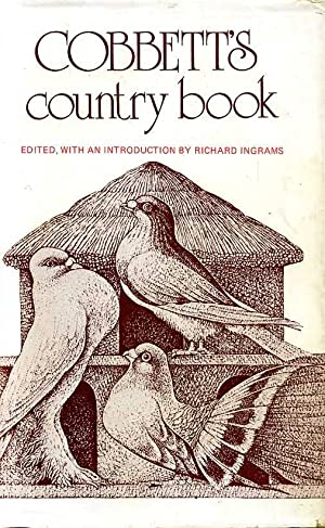 COBBETT'S COUNTRY BOOK an anthology of William: Ingrams, Richard (editor)