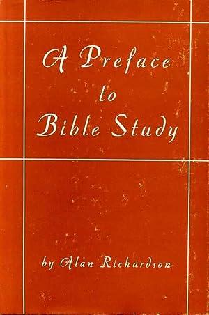 A PREFACE TO BIBLE STUDY: Richardson, Alan