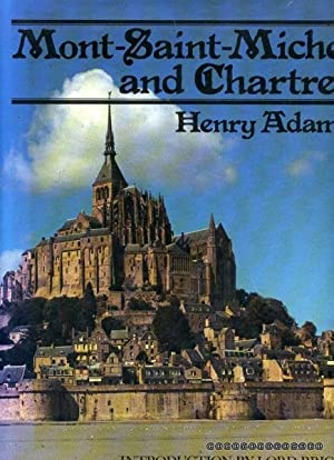 MONT-SAINT-MICHEL AND CHARTRES: Adams, Henry
