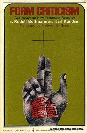 FORM CRITICISM Two Essays on New Testament Research: Butlmann, Rudolph & Kundsin, Karl