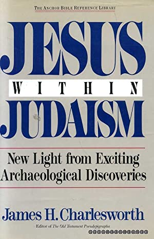 JESUS WITHIN JUDAISM new light from exciting: Charlesworth, James H