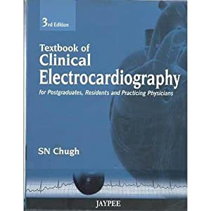 TEXTBOOK OF CLINICAL ELECTROCARDIOGRAPHY FOR POSTGRADUATES,RESIDENTS AND: CHUGH