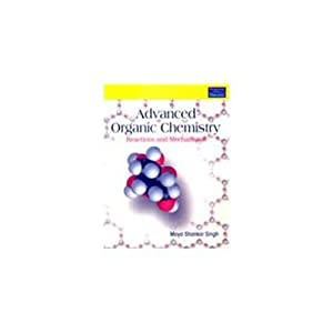 Advanced Organic Chemistry: Reactions and Mechanisms (EDN: Singh