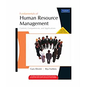 Fundamentals of Human Resource Management: Content, Competencies: Dessler