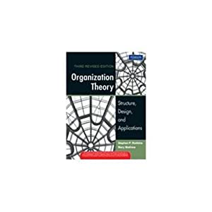 Organization Theory: Structure, Design, And Applications (EDN: Robbins