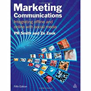 Marketing Communications: Integrating Offline and Online with: Ze Zook and