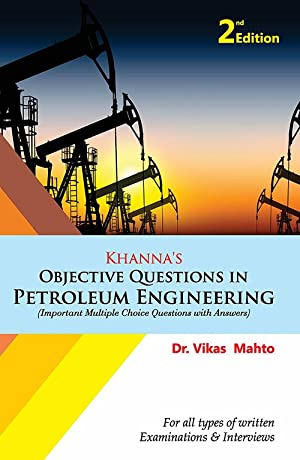 Khanna's Objective Questions in Petroleum Engineering (EDN: Dr. Vikas Mahto