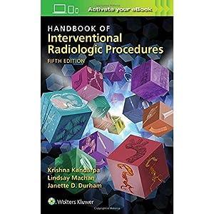 Handbook Of Interventional Radiologic Procedures (EDN 5): Krishna Kandarpa