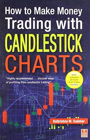 How to Make Money Trading with Candlestick: Balkrishna M. Sadekar