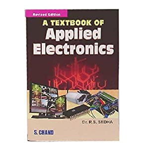 A Textbook of Applied Electronics (EDN 2008): Sedha R.S.