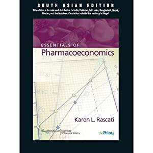 Essentials Of Pharmacoeconomics (EDN 1): Karen Rascati