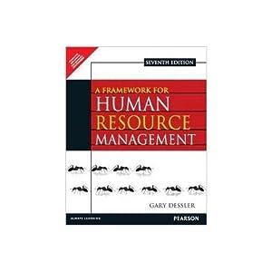 A Framework For Human Resource Management (EDN: Gary Dessler