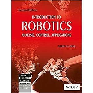 Introduction To Robotics: Analysis, Control, Applications (EDN: Saeed B. Niku