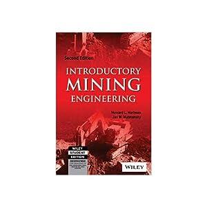 Introductory Mining Engineering (EDN 2): Jan M. Mutmansky,Howard