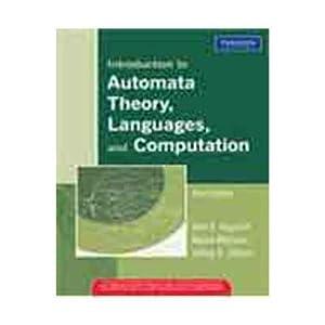 Introduction to Automata Theory, Languages, and Computation: Jeffrey D. Ullman,Rajeev