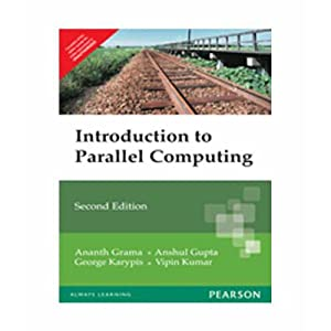 Introduction To Parallel Computing (EDN 2): Ananth Grama, Anshul