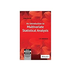 An Introduction To Multivariate Statistical Analysis (EDN: T.W. Anderson