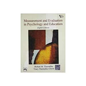 Measurement and Evaluation in Psychology and Education: Robert M. Thorndike,Tracy