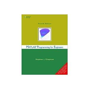 MATLAB Programming for Engineers (EDN 4): Stephen J. Chapman