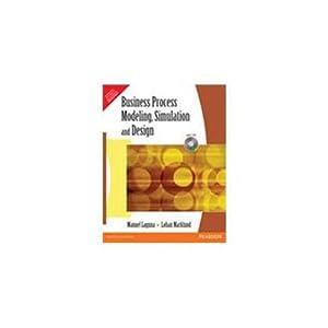 Business Process Modeling, Simulation and Design (EDN: Manuel Laguna,Johan Marklund