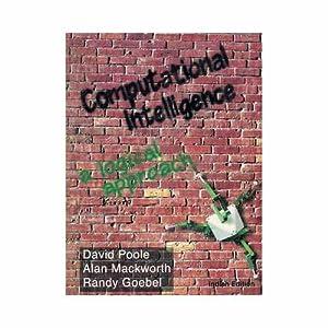 Computational Intelligence: A Logical Approach (EDN 1): Randy G. Goebel,